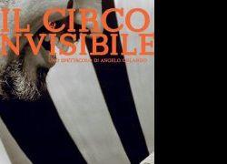 """Spettacoli - """"IL CIRCO INVISIBILE"""" Di Angelo Orlando - DUSE TEATRO dal 6 al 23 ottobre"""