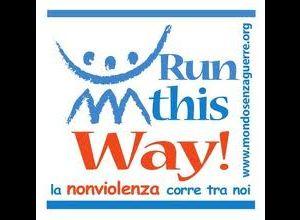 """Altri eventi - """"RUN THIS WAY"""", una corsa podistica sulla via della non violenza"""