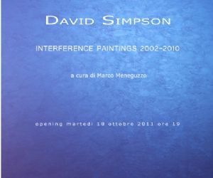 Mostre - David Simpson INTERFERENCE PAINTINGS 2002-2010