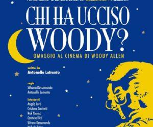 Spettacoli: CHI HA UCCISO WOODY? Teatro Agorà