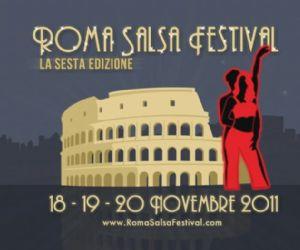 Festival: ROMA SALSA FESTIVAL, 6° edizione 18-19-20 Novembre 2011 PalaCavicchi