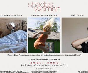 """Altri eventi: LUNEDì 14 NOVEMBRE 2011 - """"SWEET HOME"""" - GLI APPUNTAMENTI DI """"SHADES OF WOMEN"""" AL TEATRO DUE ROMA"""