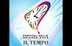 """Festival: """"Il Tempo"""" Festival delle Scienze 2012"""