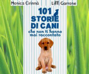 """Altri eventi - Monica Cirinnà e Lilli Garrone presenteranno il libro """"101 Storie di cani"""""""