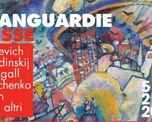 Mostre: Avanguardie russe: Malevic, Kandinskij, Chagall, Rodcenko, Tatlin e gli altri