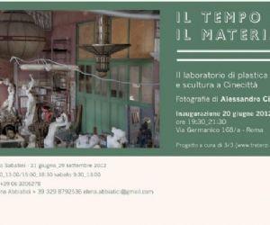 Mostre - Il tempo e il materiale - Laboratorio di plastica e scultura a Cinecittà - 20 giugno, 29 settembre 2012