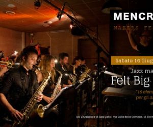 Concerti - FELT BIG BAND in Concerto al Mencraft Makers Festival - Aranciera San Sisto (Terme di Caracalla)