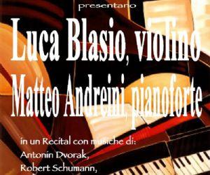 Concerti: Luca Blasio al violino e Matteo Andreini al pianoforte