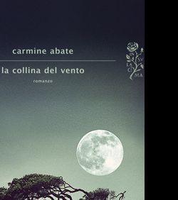 """Altri eventi: Carmine Abate presenta """"La collina del vento"""""""