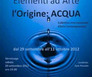 Mostre: Elementi ad Arte - l'origine: ACQUA