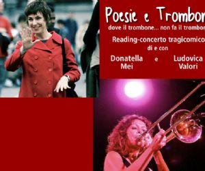 Spettacoli: POESIE E TROMBONE - L'amore, questo sconosciuto! Reading-concerto tragicomico