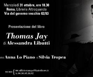 """Libri - Presentazione del libro """"Thomas Jay"""" di Alessandra Libutti. finalista al Premio Calvino"""