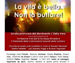 Serate: LA VITA E' BELLA. NON LA BUTTARE!