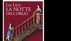 Libri: Presentazione del nuovo libro di Lia Levi: La notte dell'oblio