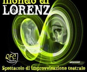 Spettacoli: Compagnia QFC e Associazione Verbavolant presentano Lo strano mondo di Lorenz - uno spettacolo totalmente improvvisato