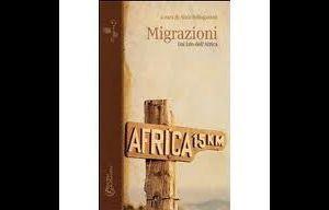 """Libri: Presentazione del saggio """"Migrazioni. Dal lato dell'Africa"""", a cura di Alice Bellagamba"""