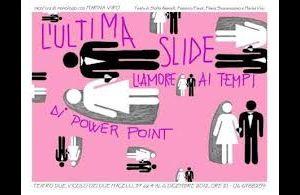 Spettacoli: L'ultima slide - l'amore ai tempi di Power Point