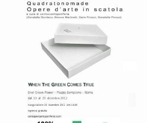 Mostre: QUADRATONOMADE - WHEN THE GREEN COMES TRUE