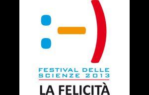 Festival: La Felicità. Festival delle Scienze 2013