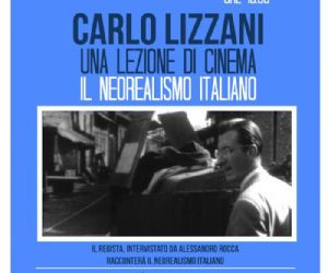 Altri eventi - Carlo Lizzani - Una lezione di cinema: il neorelismo italiano