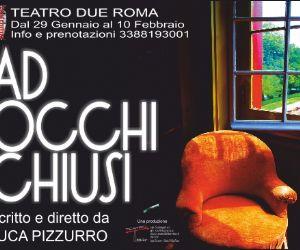 """Spettacoli - Luca Pizzurro presenta """"Ad occhi chiusi"""""""