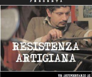 """Spettacoli: Proiezione del documentario """"Resistenza Artigiana"""" di Antonio Manco, vincitore del Napoli Film Festival"""