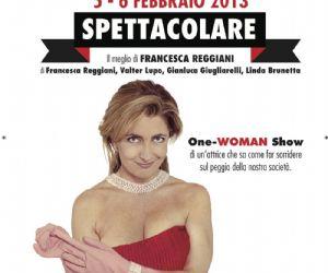 Spettacoli: SPETTACOLARE. IL MEGLIO DI FRANCESCA REGGIANI al Teatro Ambra alla Garbatella il 5 e 6 febbraio