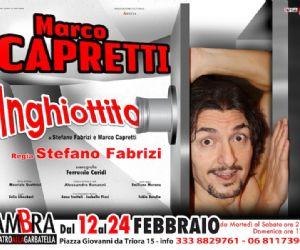 Spettacoli - Marco Capretti al Teatro Ambra alla Garbatella dal 12 al 24 febbraio in INGHIOTTITO!