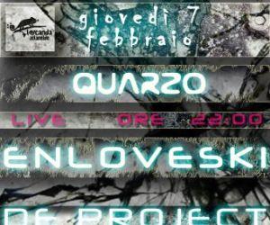 Concerti: DeProject, Quarzo e EnlovesKi - Live@ Locanda Atlantide