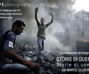 Mostre: Storie di guerre. Storie di uomini - Conversazioni di fotografia con Marco Di Lauro