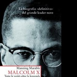 Libri: Presentazione libro 'Malcolm X - Tutte le verità oltre la leggenda' al Nuovo Cinema Palazzo