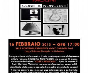 Mostre: Cose & Noncose: inaugurazione mostra di Emiliano Yuri Paolini