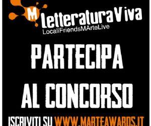 Bandi e concorsi: MArteLive Letteratura cerca nuovi talenti per le XII edizione