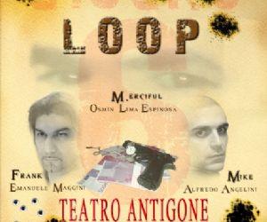 "Spettacoli: ""LOOP"" al Teatro Antigone di Roma"