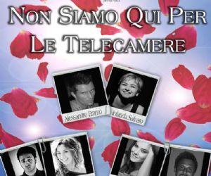 Spettacoli: Cubatea in collaborazione con Teatri&Culture e Tavole da Palcoscenico presenta Non Siamo qui per le Telecamere