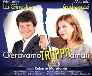 Spettacoli: Michele La Ginestra e Michela Andreozzi in C'eravamo troppo amati