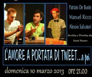 Spettacoli - Al Teatro Manhattan L'amore a portata di tweet: un concentrato d'ironia e comicità a portata di click… e non solo!