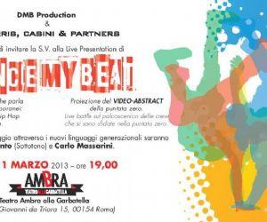 Spettacoli - Dance My Beat. Il format multimediale che parla con i linguaggi contemporanei: dal beat al bit, dall'hip hop alla street dance