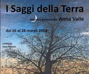 Mostre: I Saggi della Terra - Mostra personale Anna Valle