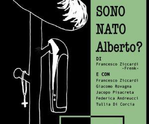 Spettacoli - A San Lorenzo va in scena Perché non sono nato Alberto? Lo spettacolo semiserio della Compagnia La notte porta consiglio