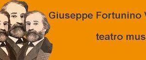 "Spettacoli: L'Associazione Musica ed Arte propone una sua produzione di teatro musicale ""GIUSEPPE FORTUNINO VERDI"""