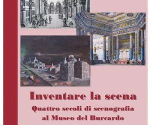 Mostre: Inventare la scena. Quattro secoli di scenografia al Museo del Burcardo