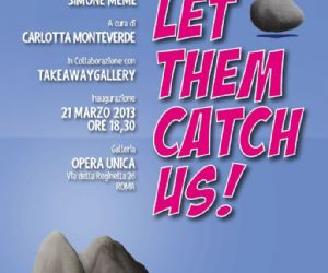 Gallerie: Alessandro Calizza, Don't let them catch us
