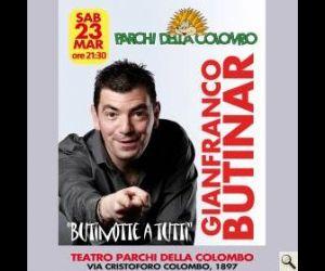 Attività: Il Teatro Parchi della Colombo presenta Gianfranco Butinar