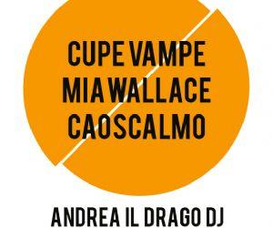 Concerti - Fusolab 2.0 e Oca Nera presentano: Cupe Vampe, Mia Wallace, Caoscalmo, Andrea il Drago Dj
