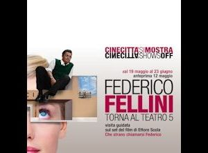Mostre - Federico Fellini torna al teatro 5 di Cinecittà