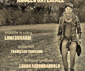 Spettacoli - Uno spettacolo scritto diretto interpretato da Angelo Sateriale