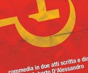 Spettacoli - Un'esilarante commedia che narra le vicende di una famiglia storicamente comunista