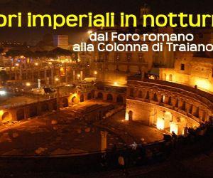 I Fori Imperiali di notte
