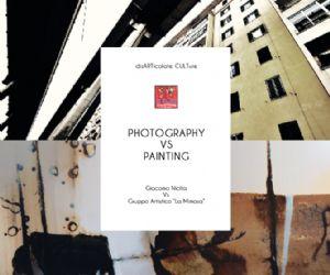 "Mostre: PHOTOGRAPHY VS PAINTING Giacomo NICITA VS Gruppo Artistico ""La Mimosa"""